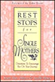 img - for Rest Stops for Single Mothers: Devotions to Encourage You on Your Journey book / textbook / text book