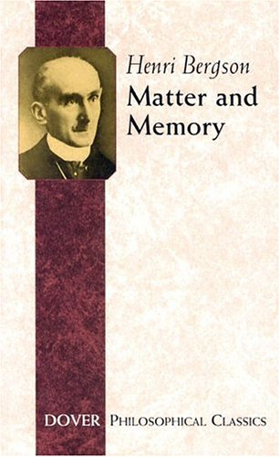Matter and Memory (Philosophical Classics), Henri Bergson