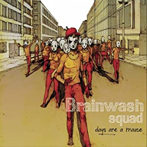 Brainwash Squad -  Days Are A Maze