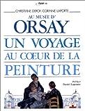 echange, troc Deroy, Laporte - Au musée d'Orsay : un voyage au coeur de la peinture