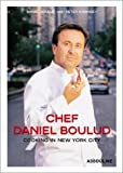 Chef Daniel Boulud:  Cooking In New York City