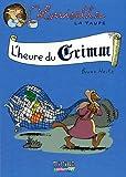 Louisette la taupe, Tome 8 : L'heure du Grimm par Heitz