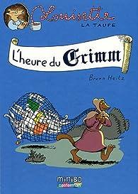 Louisette la taupe, Tome 8 : L'heure du Grimm par Bruno Heitz