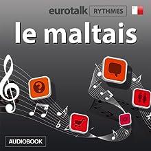 EuroTalk Rhythmes le maltais | Livre audio Auteur(s) :  EuroTalk Ltd Narrateur(s) : Sara Ginac