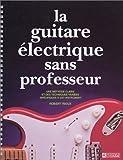 echange, troc Robert Rioux - La guitare électrique sans professeur