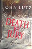 Death by Jury: An Alo Nudger Mystery (0312136137) by Lutz, John