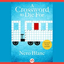 A Crossword to Die For (       UNABRIDGED) by Nero Blanc Narrated by Noah Michael Levine