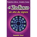 El zodiaco/ The Zodiac: Un Ano De Signos/ a Year of Signs