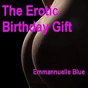 The Erotic Birthday Gift, Part 1 | [Emmannuelle Blue]