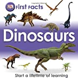 img - for First Facts: Dinosaurs (Dk First Facts) book / textbook / text book