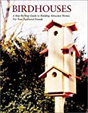 img - for Birdhouses: A Step-by-Step Guide to Building Attractive Homes for Your Feathered Friends book / textbook / text book