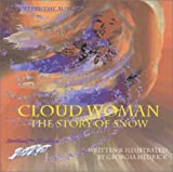 Cloud Woman: The Story of Snow