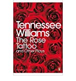 "The Rose Tattoo and Other Plays: ""Camino Real"",""Orpheus Descending"" (Penguin Modern Classics) (014118650X) by Williams, Tennessee"