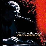 echange, troc John Campbelljohn - Weight of the World