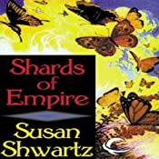 Shards of Empire | [Susan Shwartz]