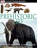William Lindsay Prehistoric Life [With CDROM and Wall Chart] (DK Eyewitness Books)