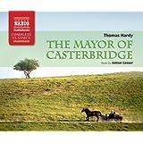 The Mayor of Casterbridge (Unabridged Fiction) (Naxos Complete Classics)