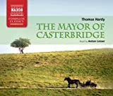 Mayor of Casterbridge, The (Naxos Complete Classics)