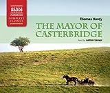 Mayor of Casterbridge, The (Naxos Complete Classics)
