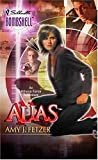img - for Alias: An Athena Force Adventure (Silhouette Bombshell) book / textbook / text book
