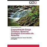 Capacidad de Carga Turística, Reserva Ecológica Cascadas de Reforma: Límites turísticos en áreas naturales protegidas...