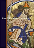 French Illuminated Manuscripts in the J. Paul Getty Museum (0892368586) by Kren, Thomas