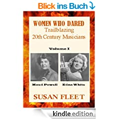 Women Who Dared: Trailblazing 20th Century Musicians (English Edition)