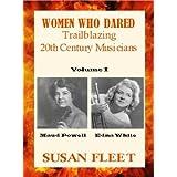 Women Who Dared: Maud Powell and Edna White ~ Susan Fleet