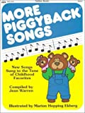 img - for More Piggyback Songs: New Songs Sung to the Tune of Childhood Favorites book / textbook / text book
