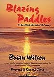 Brian Wilson Blazing Paddles: A Scottish Coastal Odyssey