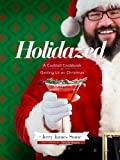 img - for Holidazed: A Cocktail Cookbook for Getting Lit on Christmas book / textbook / text book