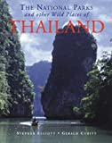 The National Parks and Other Wild Places of Thailand (National Pks/Other Wild Places)