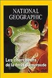 echange, troc National Geographic : Les Chercheurs de la forêt d'émeraude
