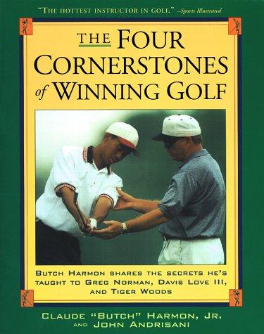 Four Cornerstones of Winning Golf, Butch Harmon, John Andrisiani