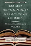 img - for Educating about Social Issues in the 20th and 21st Centuries: A Critical Annotated Bibliography Volume One (Research in Curriculum and Instruction) book / textbook / text book