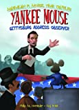Yankee Mouse: Gettysburg Address Observer Book 2 (Maximilian P. Mouse, Time Traveler)
