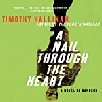 A Nail Through The Heart: A Poke Rafferty Thriller | Timothy Hallinan