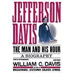 Jefferson Davis: The Man and His Hour | William C. Davis