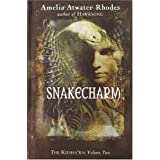 Snakecharm: The Kiesha'ra: Volume Two ~ Amelia Atwater-Rhodes