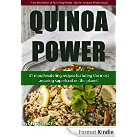 Quinoa Power: 31 mouthwatering quinoa recipes using the most amazing superfood on the planet! (Power Series Book 2) (English Edition)