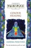 Principles of Colour Healing
