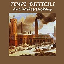 Tempi difficili Audiobook by Charles Dickens Narrated by Silvia Cecchini