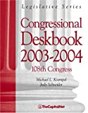 img - for Congressional Deskbook 2003-2004: 108th Congress book / textbook / text book