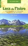 echange, troc Roger Hémon - Lacs de l'Isère : 110 Promenades et randonnées vers les lacs de montagne