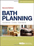 Bath Planning: Guidelines, Codes, Standards (NKBA Professional Resource Library)