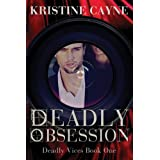 Deadly Obsession (Deadly Vices Book 1)by Kristine Cayne