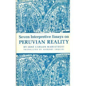 Seven Interpretive Essays on Peruvian Reality