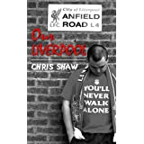 Our Liverpoolby Chris Shaw
