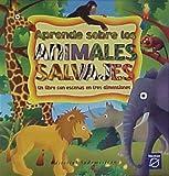 img - for Aprende Sobre Los Animales Salvajes / Learn About Wild Animals: Un libro con escenas en tres dimensiones (Spanish Edition) book / textbook / text book