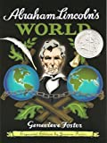 Abraham Lincoln's World, Expanded Edition (1893103161) by Genevieve Foster
